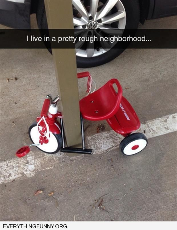 funny caption tricycle with anti theft device i live in a pretty rough neighborhood