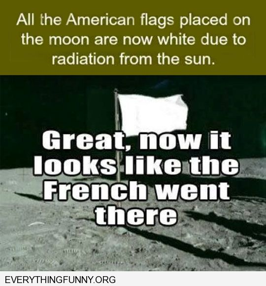 funny caption american flag on moon faded to white due to sun looks like France went there