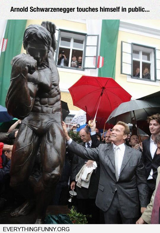 funny caption arnold schwarzenegger touches himself in public statue of himself