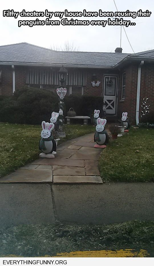 funny caption neightbors cheat on decorations by just changing costumes on their front yard penguins