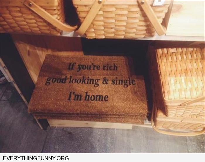 funny welcome mat if you're rich single and good looking i'm home