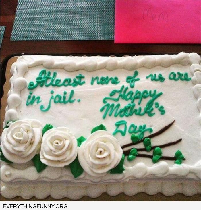 funny happy mothers day cake at least none of us are in jail