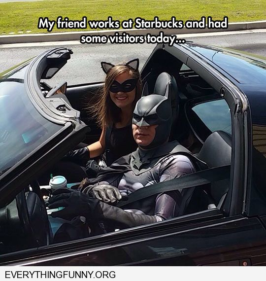 funny caption batman and catwoman pull up to starbucks in batmobile