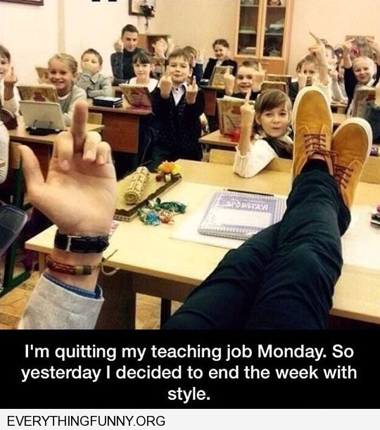 funny caption teacher quitting gives final salute the finger before leaving