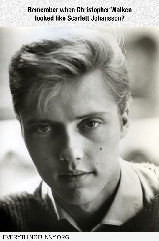 funny caption remember when young christopher walken looked like scarlett johansson