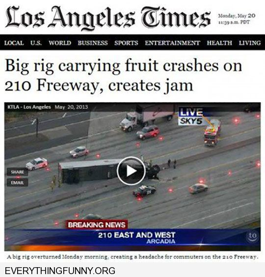 funny captions newspaper headlines fruit truck accident causes jam