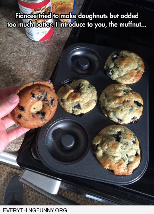 funny caption fiance tries to make bagels too much dough makes doughnut muffin