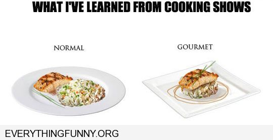 funny what i've learned from cooking shows food side rice normal food top of rice gourmet