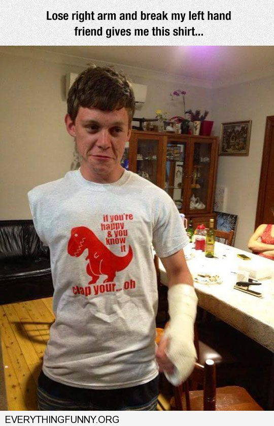 funny caption lost an arm other arm broken friend buys me trex t shirt funny