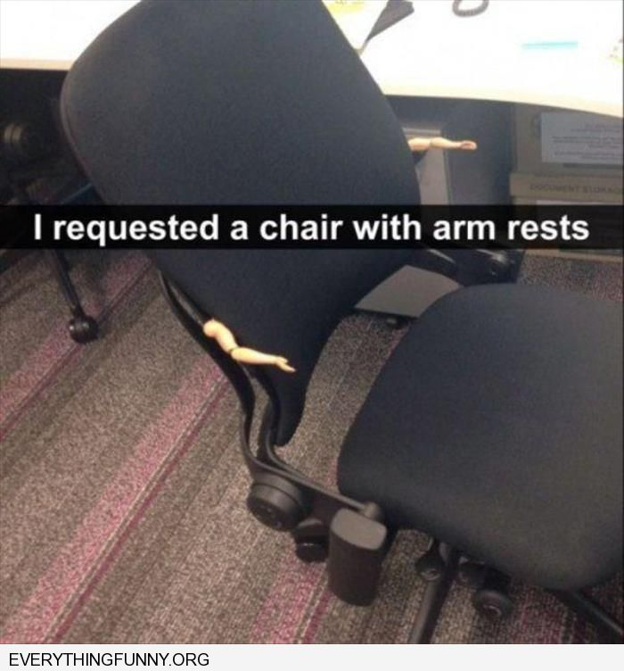 funny asked for an arm chair they attached doll arms to chair