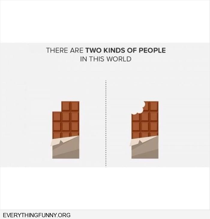 funny there are two kinds of people in this world difference in how people eat choclate bars