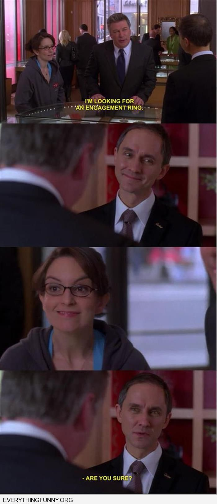 funny caption 30 rock i'm looking for engagement rings looks at tina fey are  you sure