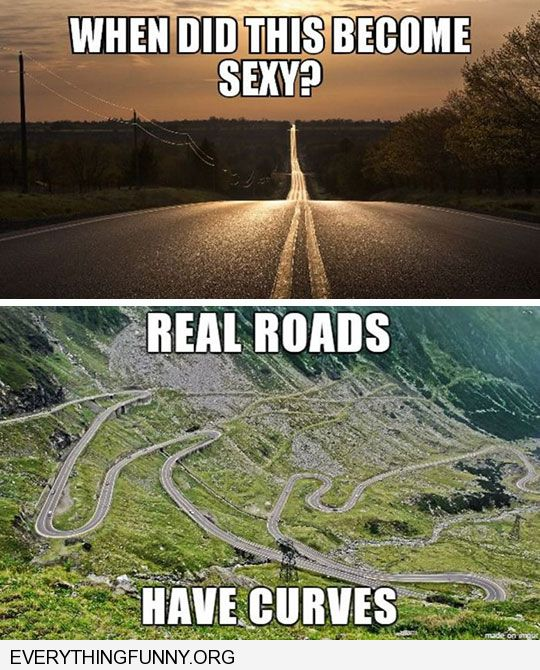 funny caption real roads have curves