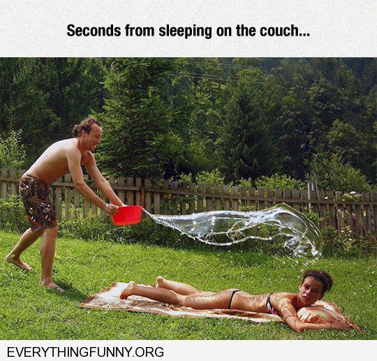 funny caption mam throws water on wife seconds from sleeping on the couch