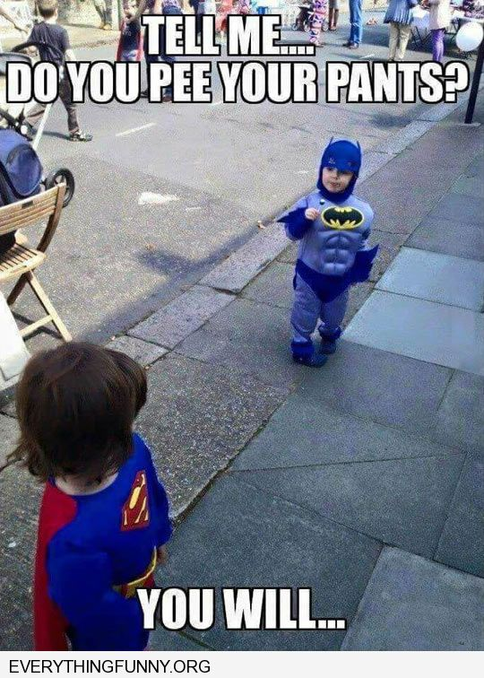 funny caption adorable baby superman batman rivalry tell me do you pee your pants you will