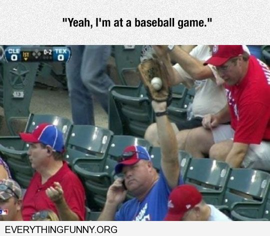 funny caption guy casually catches baseball while on cell phone ballpark stadium