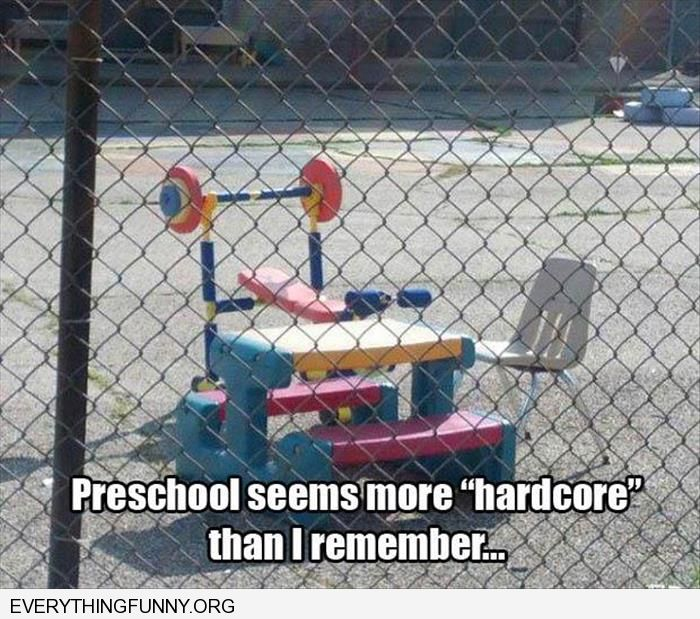 funny caption preschool is a lot more hardcore than i remember gym looks like prison yard