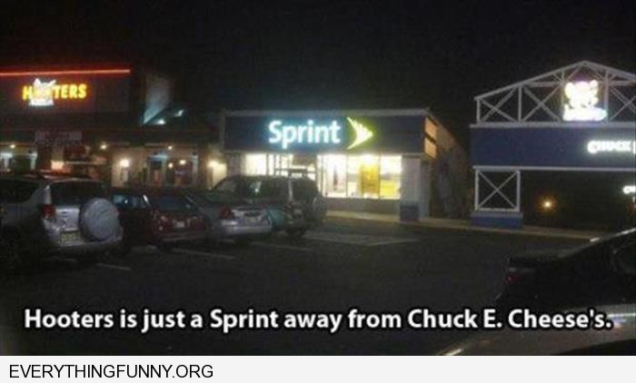 funny caption store set up hooters is just a sprint away from Chuck E Cheese