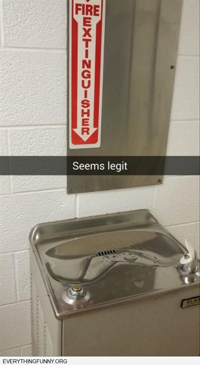funny caption extinguisher sign points to water fountain seems legit