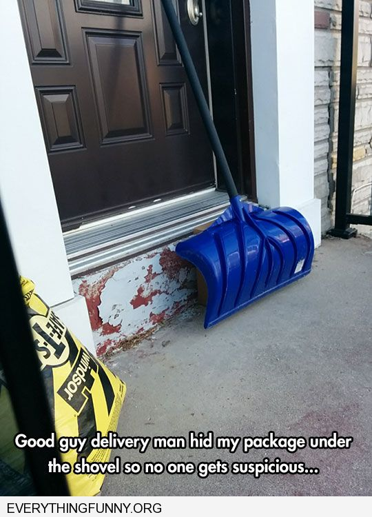 funny caption awesome postal worker hides box behind shovel in front of door