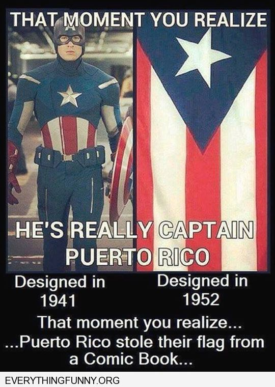 funny caption that moment when you realize that Puerto Rico got its flag from Captain America costume