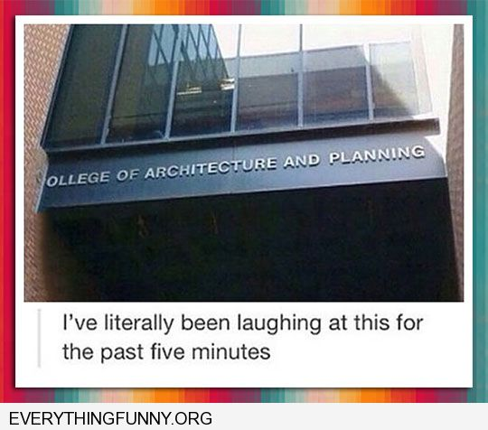 funny caption college of architechture and planning screwed up lettered sign been laughing at this for five minutes