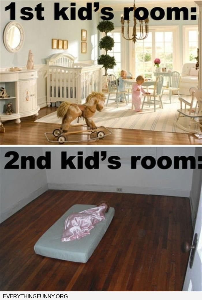 funny caption 1st kids room all decorated 2nd kids room just a mattress