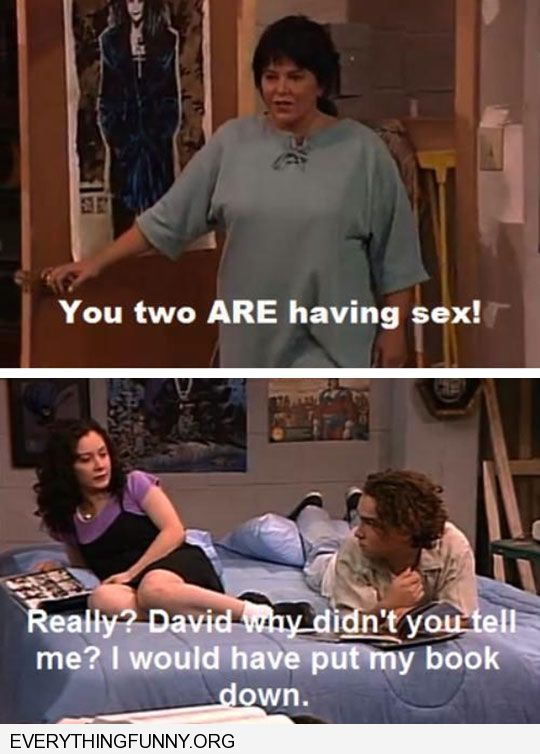 funny caption roseanne you two are having sex david why didn't you tell me i would have down my book
