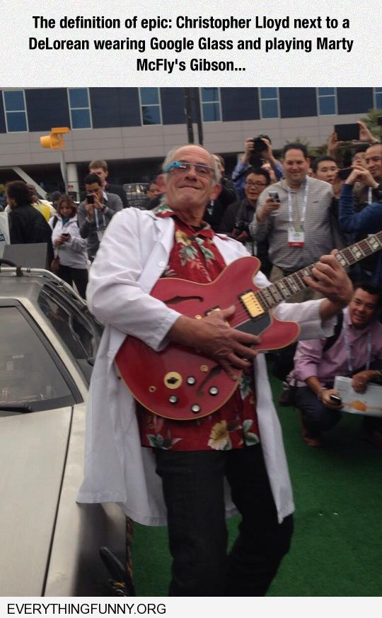 funny caption christopher lloyd in front of a deloreon wearing google glasses playing marty's gibson epic picture