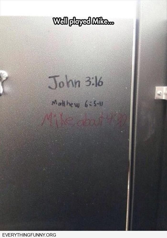 funny bathroom wall bible quotes john 3:16 mike about 4:30 well played Mike