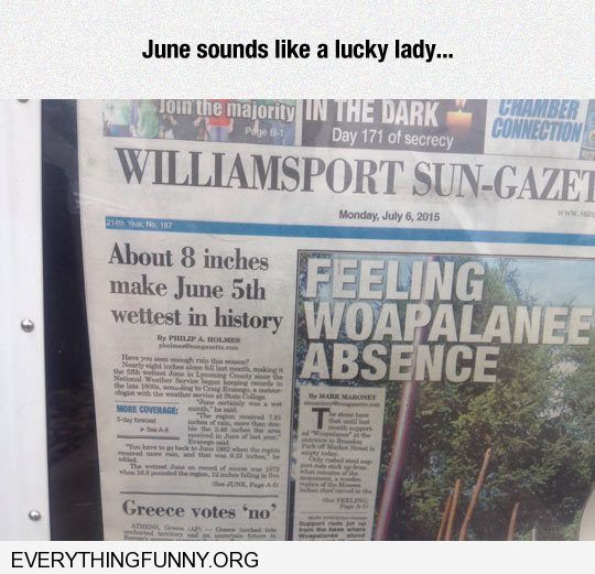 funny headline 8 inches make June wettest in history lucky lady