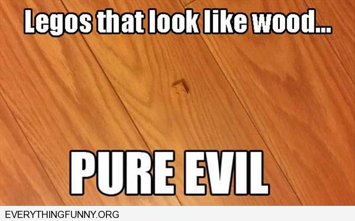 funny wood colored legos that you can't see on floor poor evil