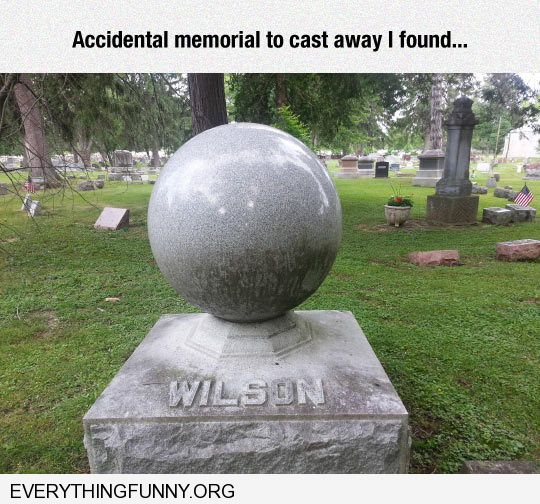 funny gravestone  wilson with ball accidental memorial to castaway i have found