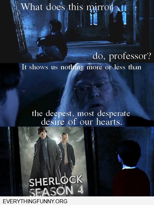 funny caption magic mirror harry potter tells deepest desire of your heart sherlock season 4 four