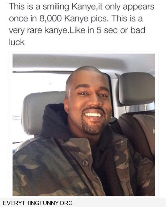 funny caption kanye smiling it appears only once 8000 kanye pics