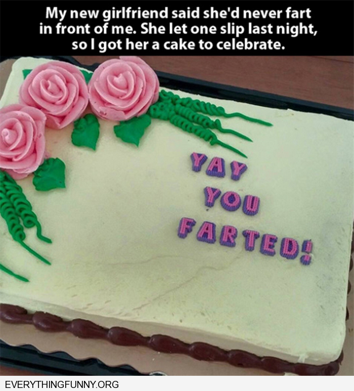funny caption buy guys cake for girlfriend you farted first time in front of him