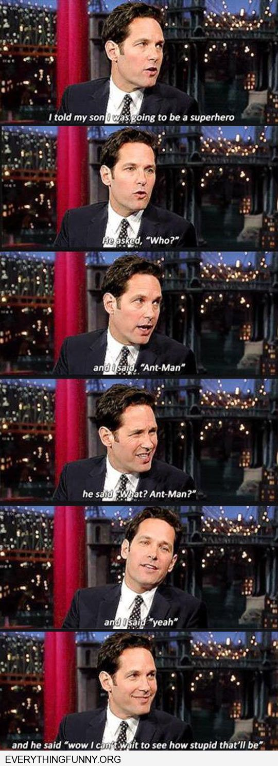 funny paul rudd's son on his role in ant man wow i can't wait to see how stupid that will be