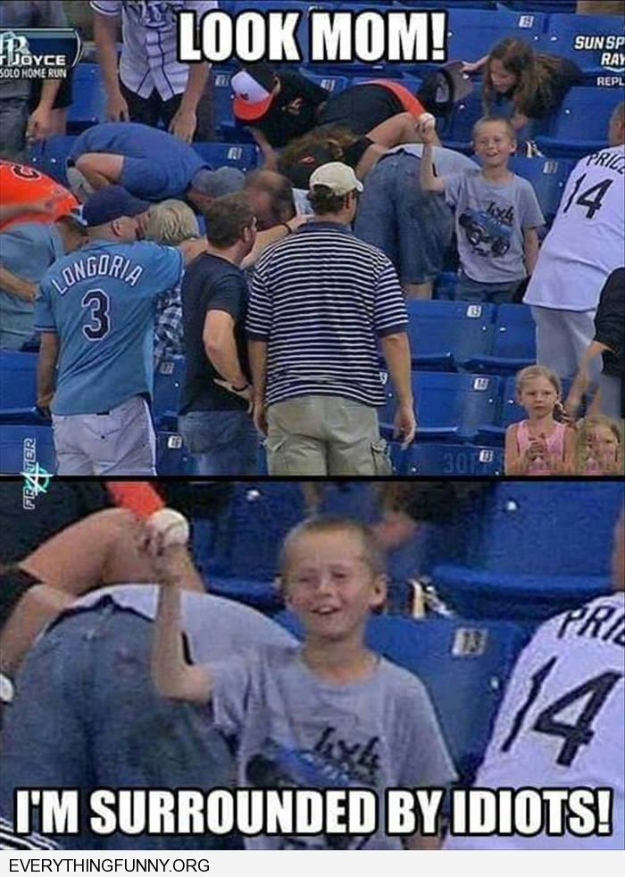 funny caption boy catches baseball everyone else still looking for it look mom i'm surrounded by idiots