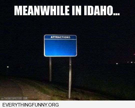 funny caption poor idaho road sign says attractions with nothing underneath