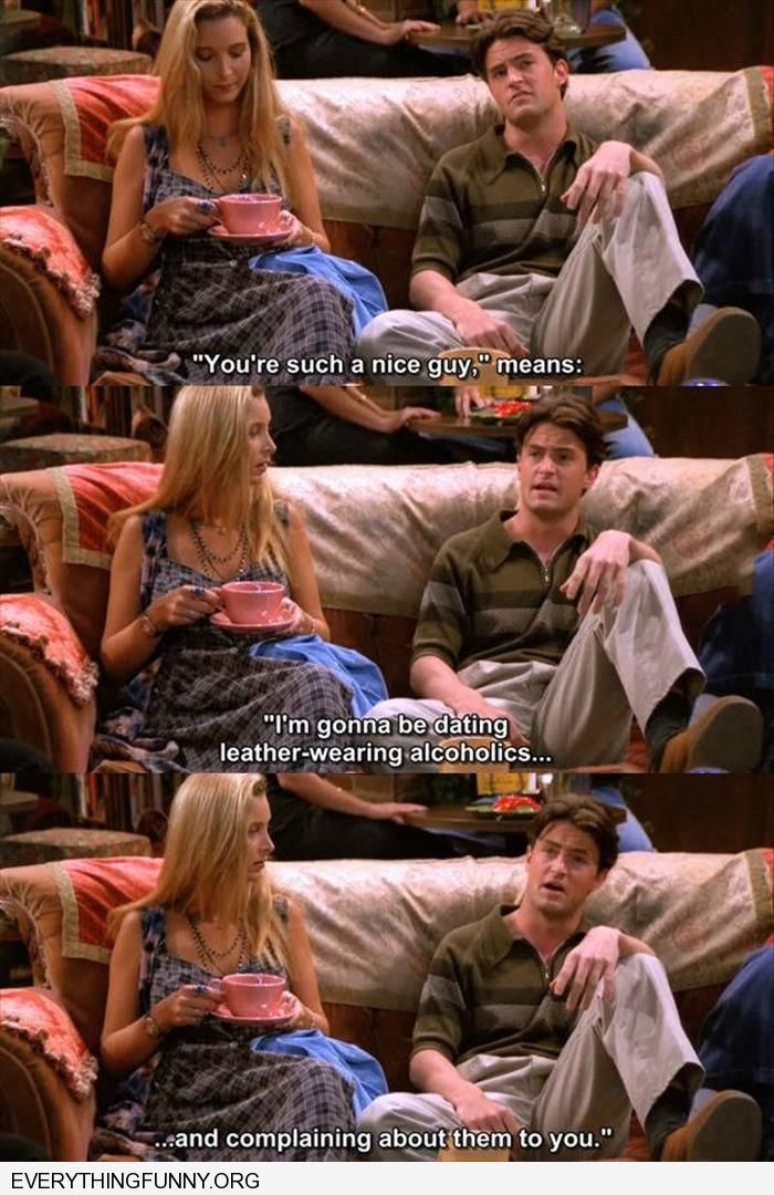 funny friends screen cap chandler you're such a nice guy means