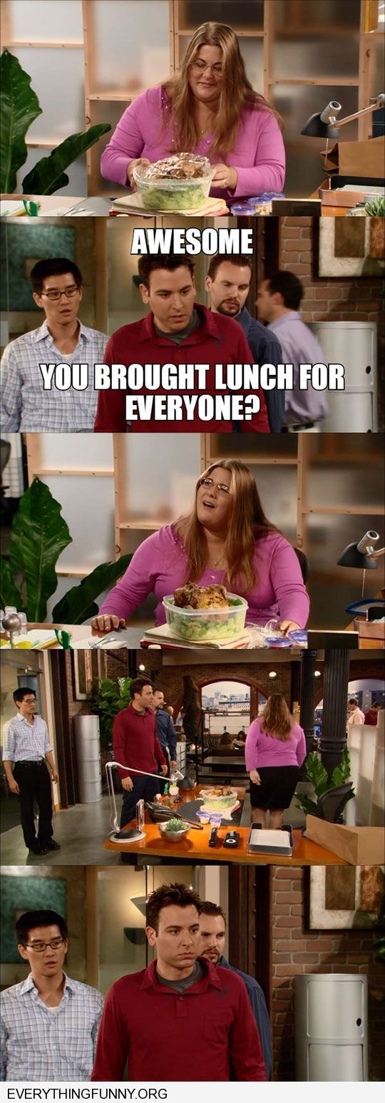 funny how i met your mother screencap heavy girl oh you bought lunch for everyone ted
