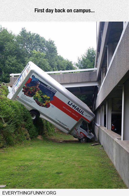 funny caption uhaul van drives over cliff first day back on campus