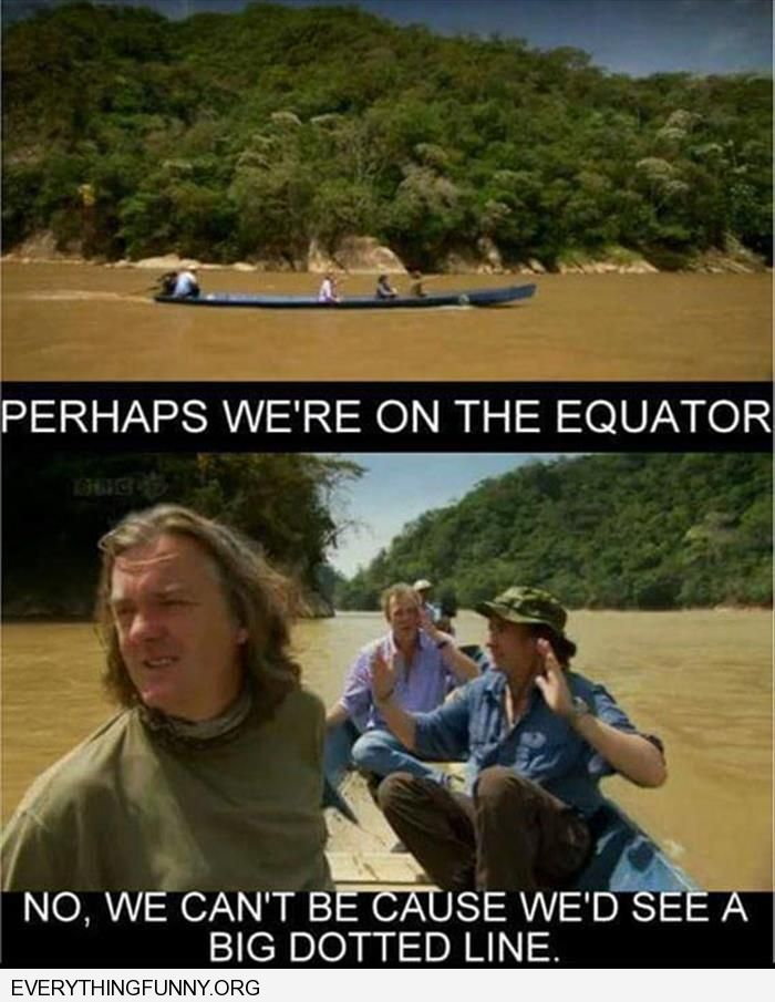 funny caption we must be on the equator no there would be a dotted line