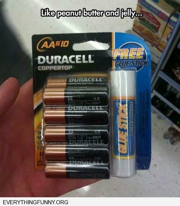funny caption batteries with free glue stick like peanut butter and jelly goes together