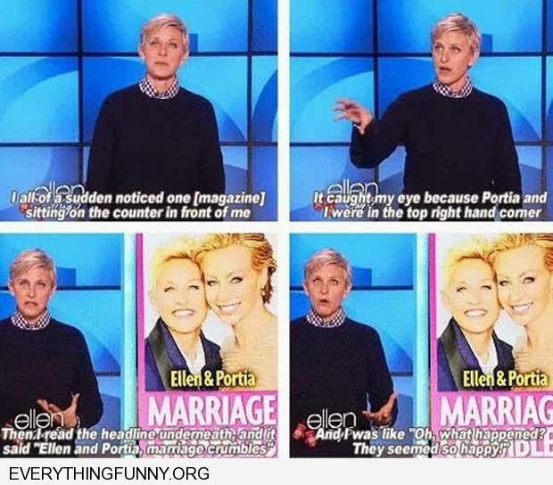 funny caption ellen degeners her and portia breaking up tabloids and they were so happy