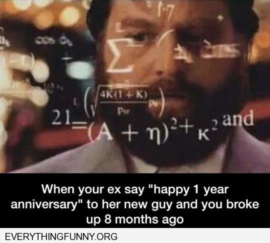 funny captions doing the math when an ex wishes their new love a happy one year anniversary and you broke up 8 months ago