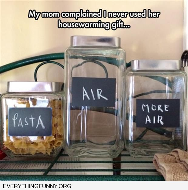 funny caption mom wanted me to use my kitchen containers wrote air on it more air
