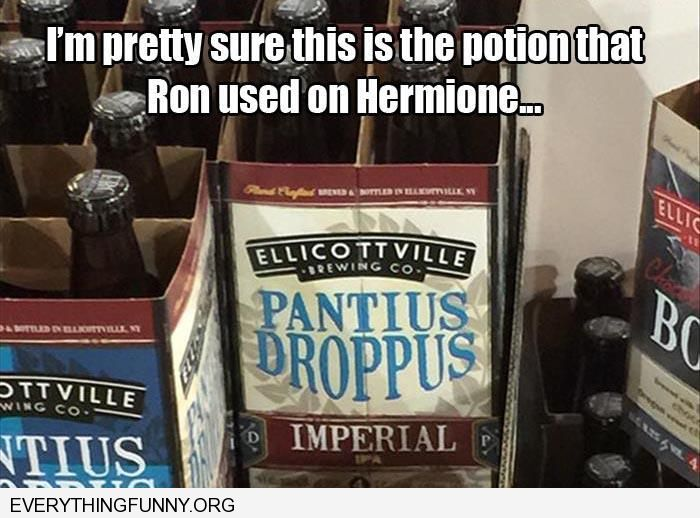 funny caption beer named pantius droppius potion that ron used on hermoine