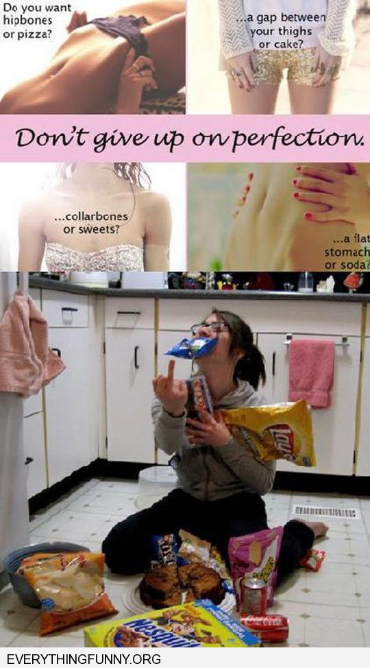 funny caption don't give up on perfection woman stuffs herself with food