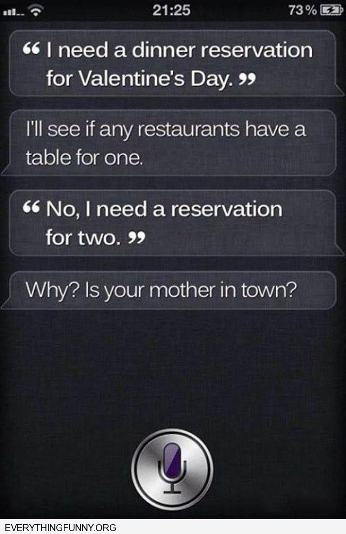 funny caption funny siri answer valentines reservation for two why is your mother in town